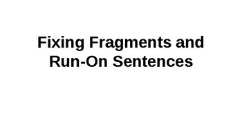 Fixing Fragments and Run-Ons - Slide Deck