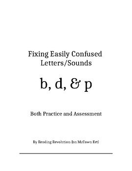 Fixing Letter Confusion and Reversals: b, d, p   Practice and Assessment