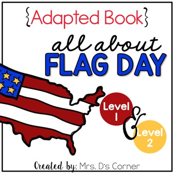 Flag Day Adapted Books ( Level 1 and Level 2 )