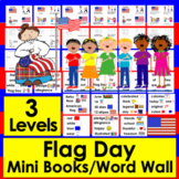 Flag Day Mini Books - 3 Reading Levels + Illustrated Word Wall Cards!