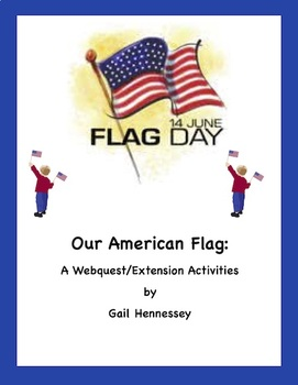 Our American Flag: A Webquest /Extension Activities
