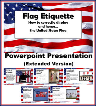 c345037a4fe3 U.S. Flag Etiquette Powerpoint - Extended Version by Creations by LAckert