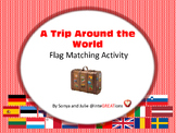 Flag Matching Activity - A Trip Around the World, Pack your Bags!