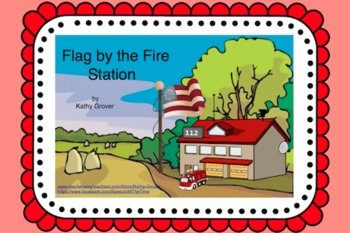 Flag by the Fire Station:  An Interactive Rhyming Book