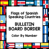 Flags of Spanish-Speaking Countries Bulletin Board Border