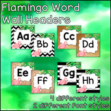 Flamingo Word Wall Headers (4 Different Styles, 2 Different Font Styles)