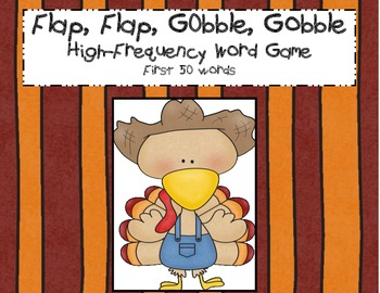 Flap, Flap, Gobble, Gobble: High-Frequency Word Game (1st 50 words)