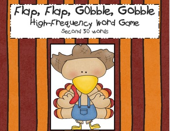 Flap, Flap, Gobble, Gobble: High-Frequency Word Game (2nd 50 words)