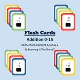 Flash Cards Addition 0-15 CCSS.Math.Content.K.OA.A.2