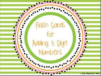 Flash Cards for Adding Three Digit Numbers