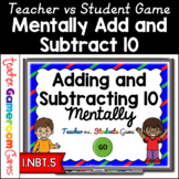 Adding Subtracting 10 Mentally Teacher vs. Student Game