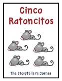 Cinco Ratoncitos - Authentic Spanish Rhyme + Resources