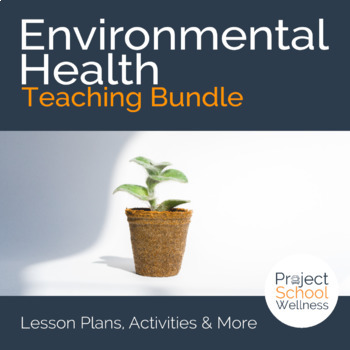 Earth Day Lesson Plans - Environmental Health, Middle School Health, Wellness