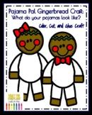 Gingerbread Man Pajama Craft for Kindergarten (Christmas, Polar Express)