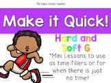 Make it Quick!  Hard and Soft G