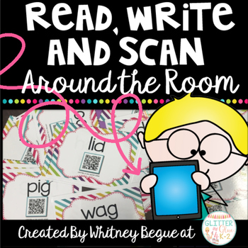 Read, Write, and Scan Around the Room (Includes 20 CVC words with QR Codes)