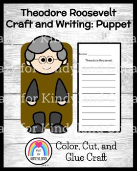 Theodore Roosevelt Craft and Writing: Puppet (USA, Presidents)