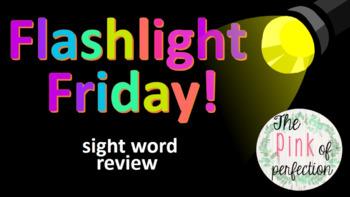 Flashlight Friday-Sight Words--K-2--Editable