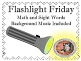 Flashlight Friday Sight words and Math