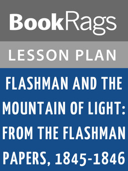 Flashman and the Mountain of Light: Lesson Plans