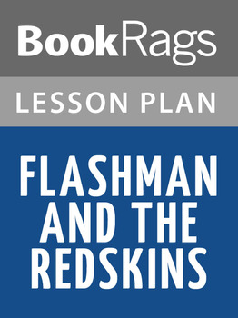 Flashman and the Redskins Lesson Plans