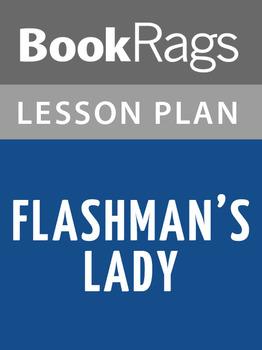 Flashman's Lady Lesson Plans