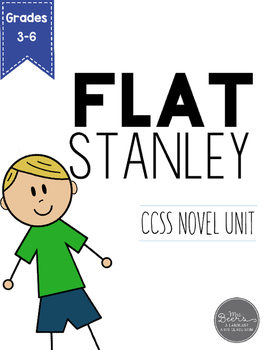 Flat Stanley Novel Unit for Grades 3-6 Common Core Aligned