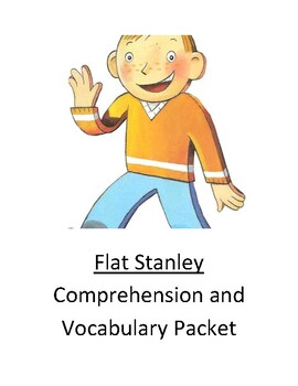 Flat Stanley Comprehension and Vocabulary Packet