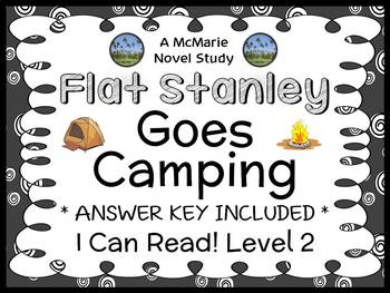 Flat Stanley Goes Camping (I Can Read!) Novel Study / Comprehension  (17 pages)