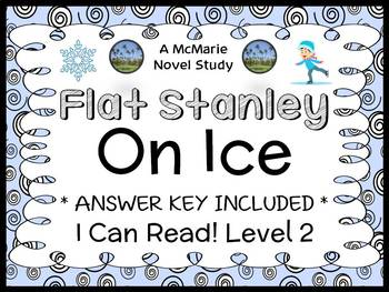 Flat Stanley On Ice (Flat Stanley) Novel Study / Reading Comprehension Unit