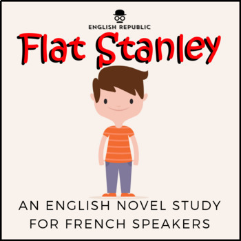 Flat Stanley, an English Novel Study for French Speakers