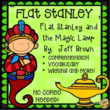Flat Stanley and the Magic Lamp - Novel Study - No prep and NO COPIES!