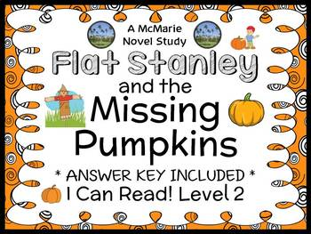 Flat Stanley and the Missing Pumpkins (Flat Stanley) Novel Study (17 pages)