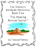 Flat Stanley's Worldwide Adventures #5: The Amazing Mexica