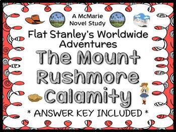 Flat Stanley's Worldwide Adventures: The Mount Rushmore Calamity Novel Study