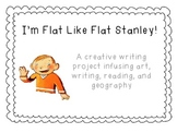 Flat like Flat Stanley! Writing, Reading, Geography project, ELA