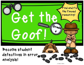 """Flawed Reasoning: """"Get the Goof!"""" Analyzing Mathematical Mistakes Grade 4"""