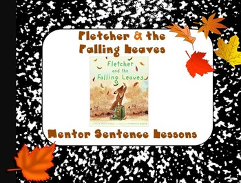 Flecher and the Falling Leaves Interactive Mentor Sentence PowerPoint