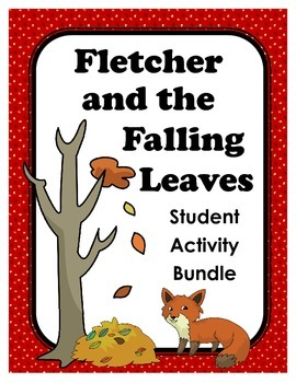 Fletcher and the Falling Leaves Student Activity Bundle