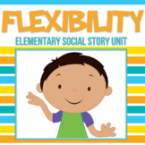 Flexibility When Plans Change Social Story Unit ELEMENTARY