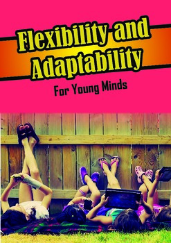 Flexibility and Adaptability for Young Minds