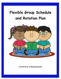 Flexible Group Schedule and Rotation Plan  (Guided Reading Groups)