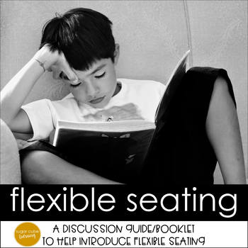 Flexible Seating Discussion Guide/ Tabbed Booklet