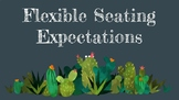 Cactus Flexible Seating Expectations/ Table Numbers EDITABLE