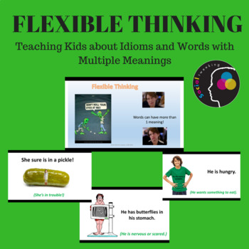 Flexible Thinking About Words - Idioms