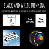 Flexible Thinking; Black and White Thinking; Coping Skills; CBT Thinking Skills