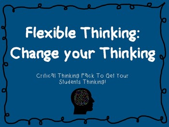 Flexible Thinking/Creative Thinking: Change Your Thinking (No Prep!)