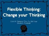 Flexible Thinking/Creative Thinking: Change Your Thinking