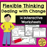 Flexible Thinking Dealing With Change Interactive Workshee