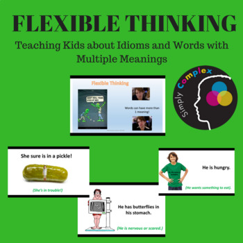 Flexible Thinking When it Comes to What People Say; Understanding Idioms